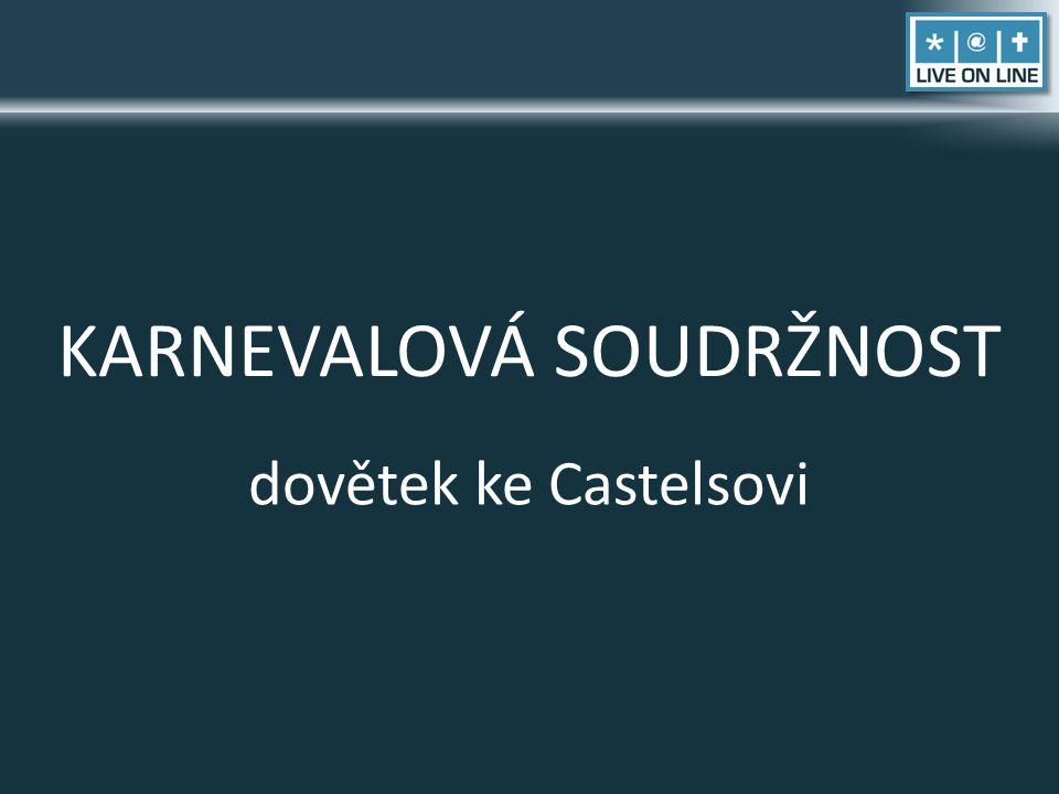 KARNEVALOVÁ SOUDRŽNOST dovětek ke Castelsovi