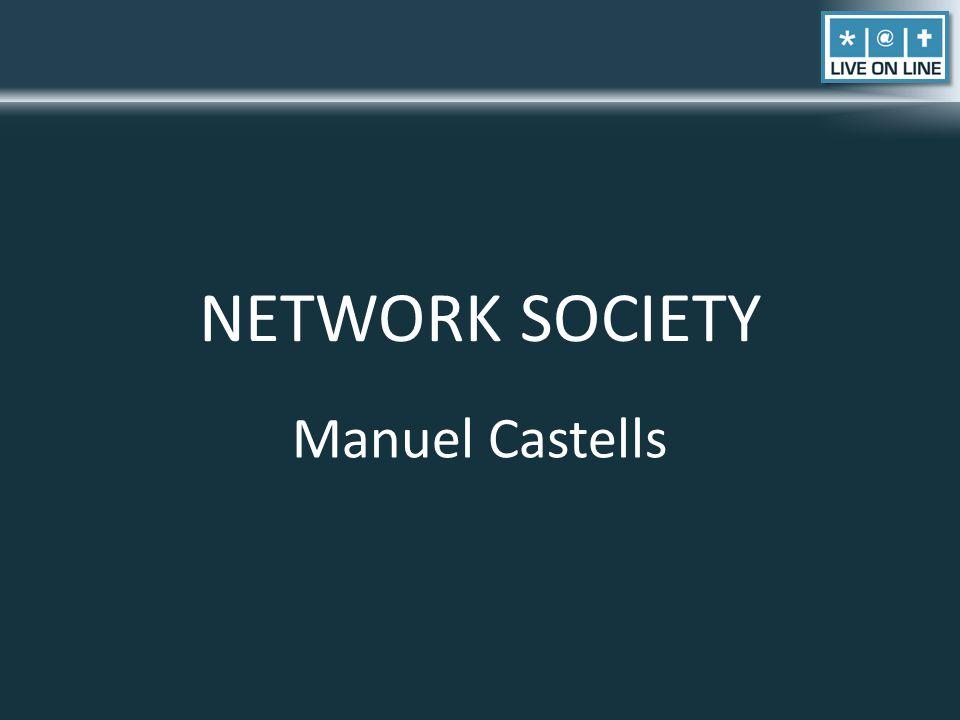 NETWORK SOCIETY Manuel Castells