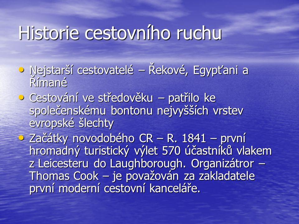 Historie cestovního ruchu Nejstarší cestovatelé – Řekové, Egypťani a Římané Nejstarší cestovatelé – Řekové, Egypťani a Římané Cestování ve středověku