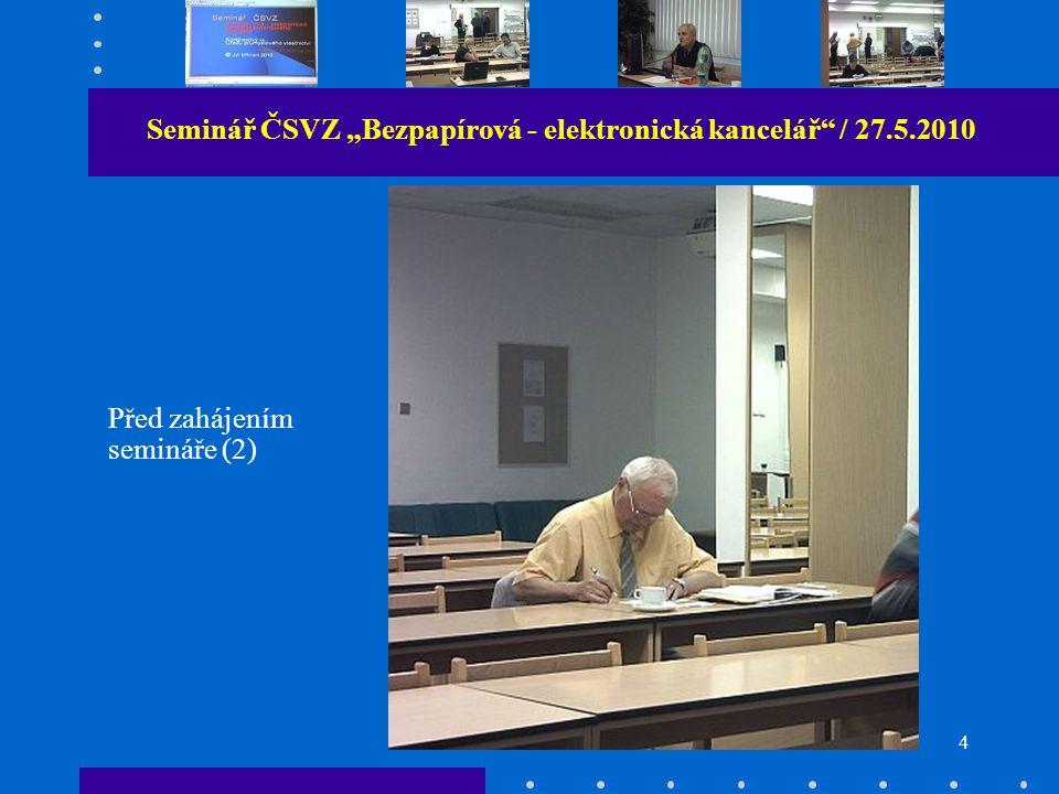 """4 Seminář ČSVZ """"Bezpapírová - elektronická kancelář / 27.5.2010 Před zahájením semináře (2)"""