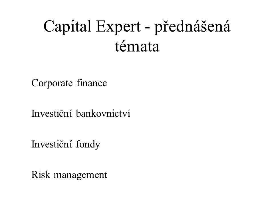 Capital Expert - přednášená témata Corporate finance Investiční bankovnictví Investiční fondy Risk management