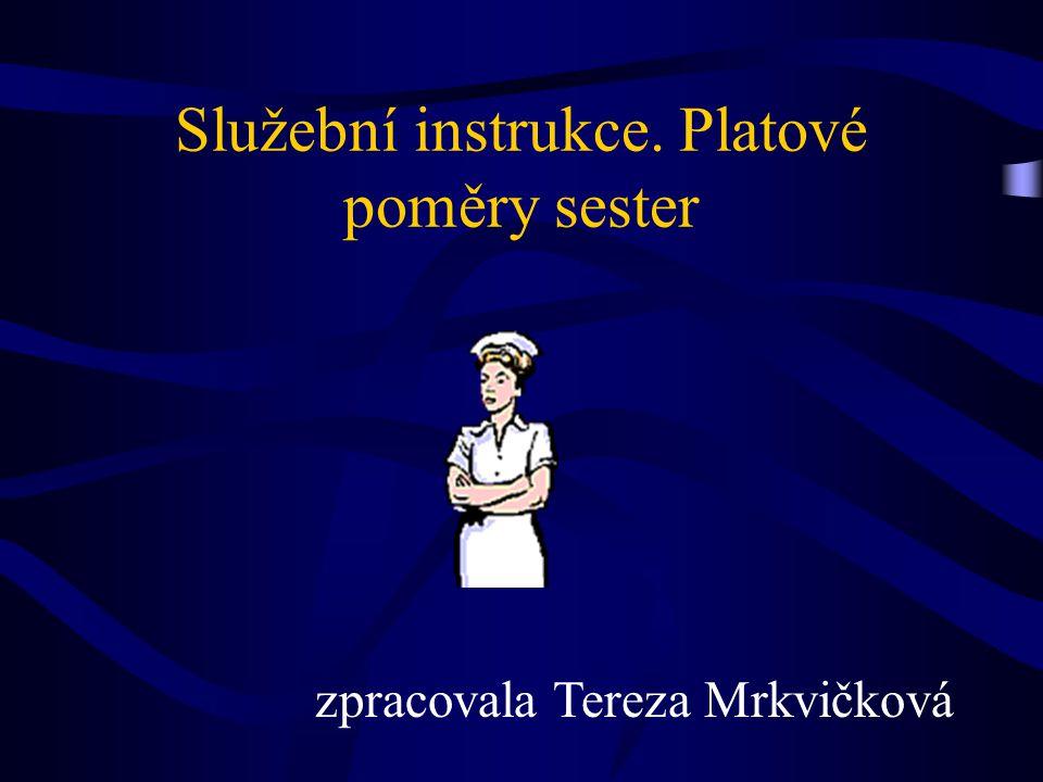 Služební instrukce. Platové poměry sester zpracovala Tereza Mrkvičková
