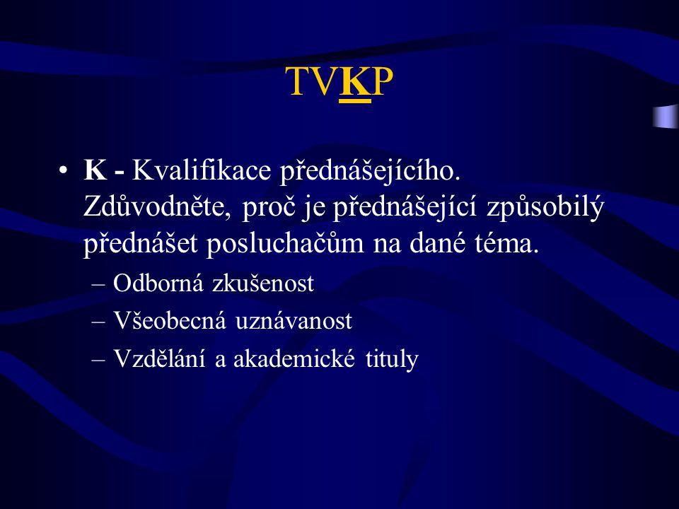 TVKP K - Kvalifikace přednášejícího.