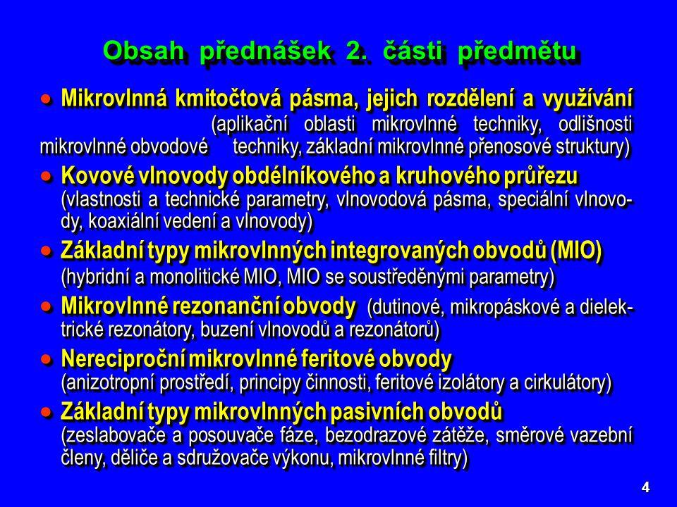 5 Studijní literatura pro přednášky  HANUS, S., SVAČINA, J.