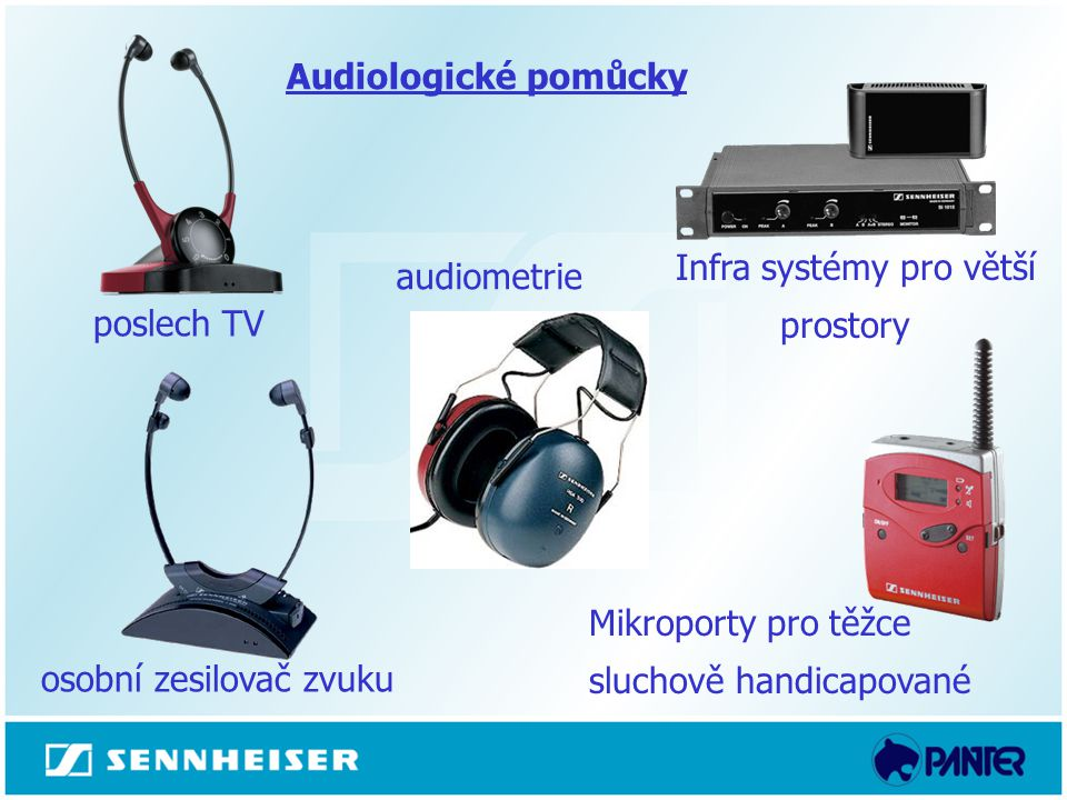  poslech TV  osobní zesilovač zvuku Mikroporty pro těžce sluchově handicapované  Infra systémy pro větší prostory Audiologické pomůcky  audiometri