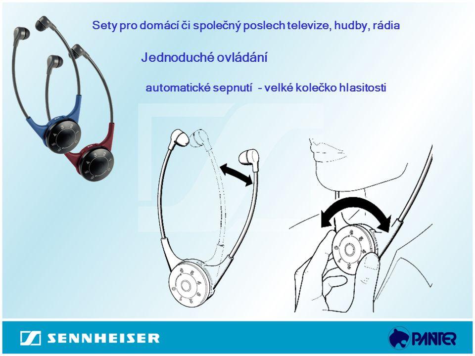 Sety pro domácí či společný poslech televize, hudby, rádia Jednoduché ovládání automatické sepnutí - velké kolečko hlasitosti