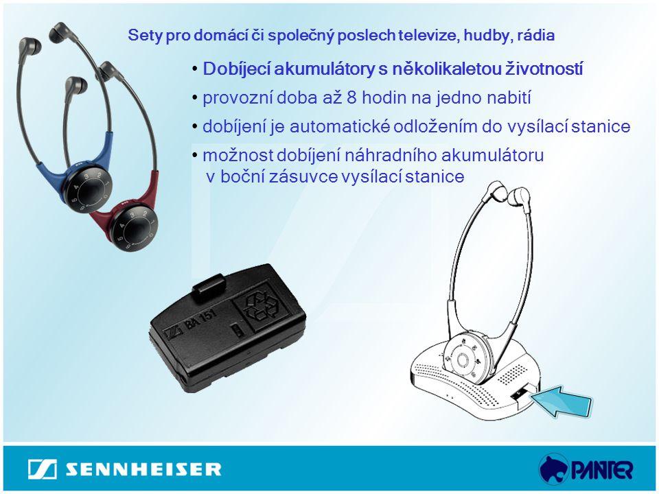Sety pro domácí či společný poslech televize, hudby, rádia Dobíjecí akumulátory s několikaletou životností provozní doba až 8 hodin na jedno nabití do