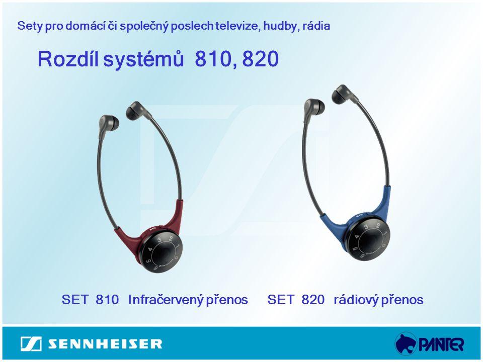 Sety pro domácí či společný poslech televize, hudby, rádia Rozdíl systémů 810, 820 SET 810 Infračervený přenosSET 820 rádiový přenos