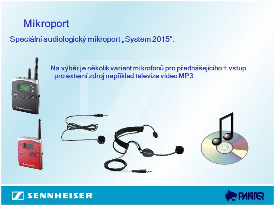 """Mikroport Speciální audiologický mikroport """"System 2015"""". Na výběr je několik variant mikrofonů pro přednášejícího + vstup pro externí zdroj například"""