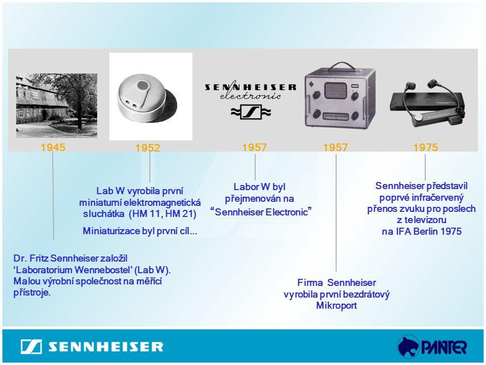 """Labor W byl přejmenován na """" Sennheiser Electronic """" 1957 1952 19571945 Dr. Fritz Sennheiser založil 'Laboratorium Wennebostel' (Lab W). Malou výrobní"""