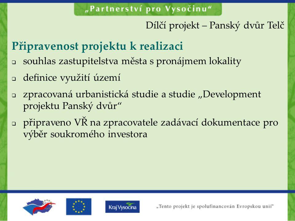 Připravenost projektu k realizaci  souhlas zastupitelstva města s pronájmem lokality  definice využití území  zpracovaná urbanistická studie a stud