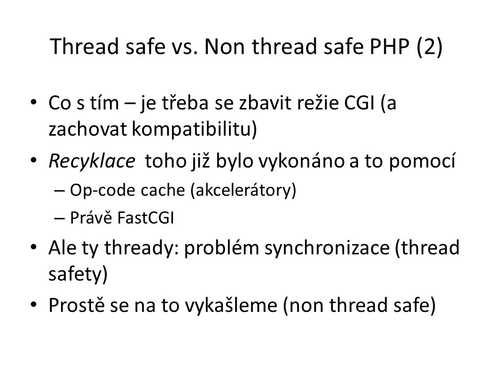 Thread safe vs.