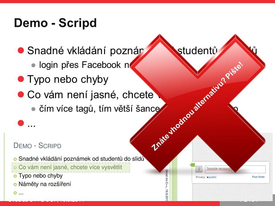 PB161 Demo - Scripd Snadné vkládání poznámek od studentů do slidů ●login přes Facebook nebo registrace Typo nebo chyby Co vám není jasné, chcete více