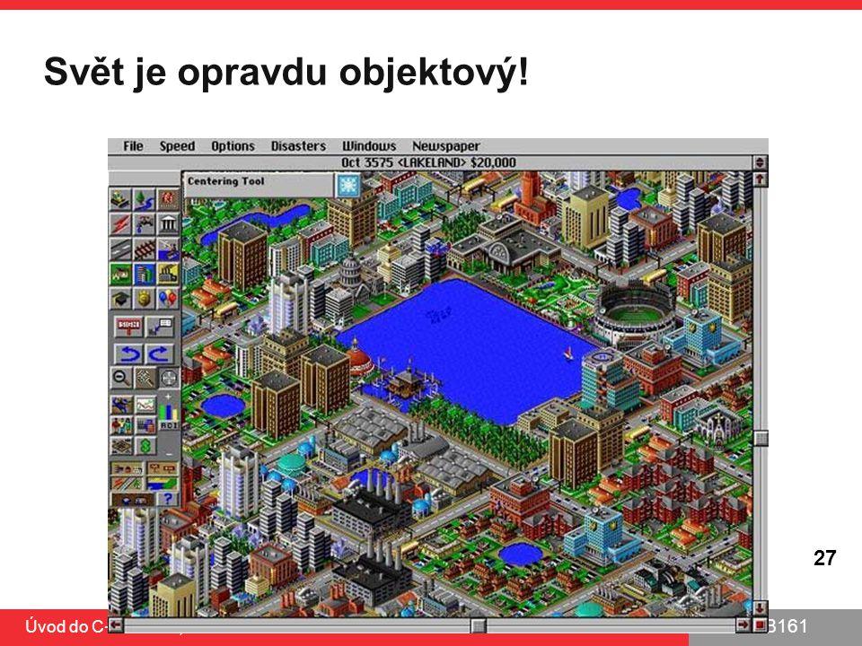 PB161 Svět je opravdu objektový! Úvod do C++ a OOP, 15.9.2014 27
