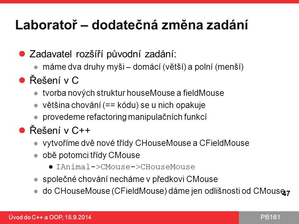 PB161 Laboratoř – dodatečná změna zadání Zadavatel rozšíří původní zadání: ●máme dva druhy myši – domácí (větší) a polní (menší) Řešení v C ●tvorba no