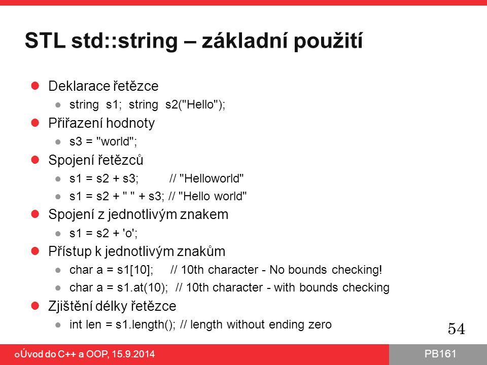 PB161 STL std::string – základní použití Deklarace řetězce ●string s1; string s2(