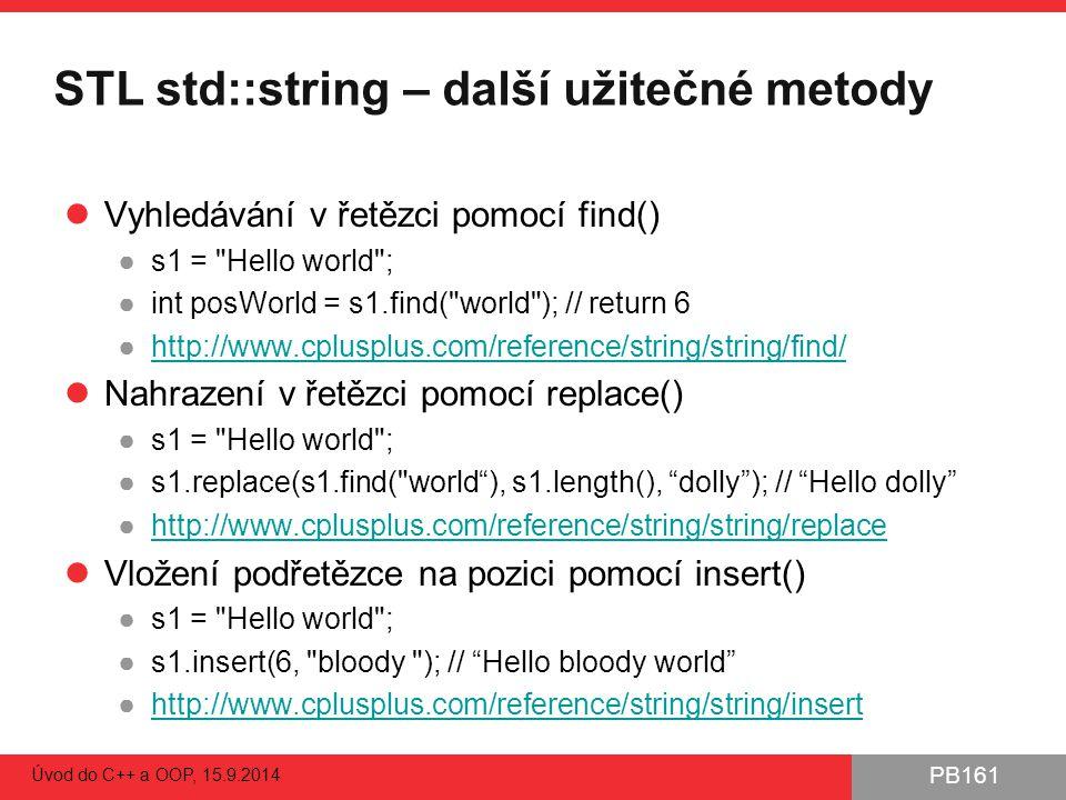 PB161 STL std::string – další užitečné metody Vyhledávání v řetězci pomocí find() ●s1 =