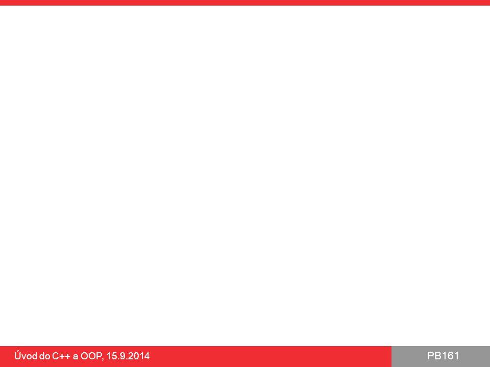 PB161 Úvod do C++ a OOP, 15.9.2014
