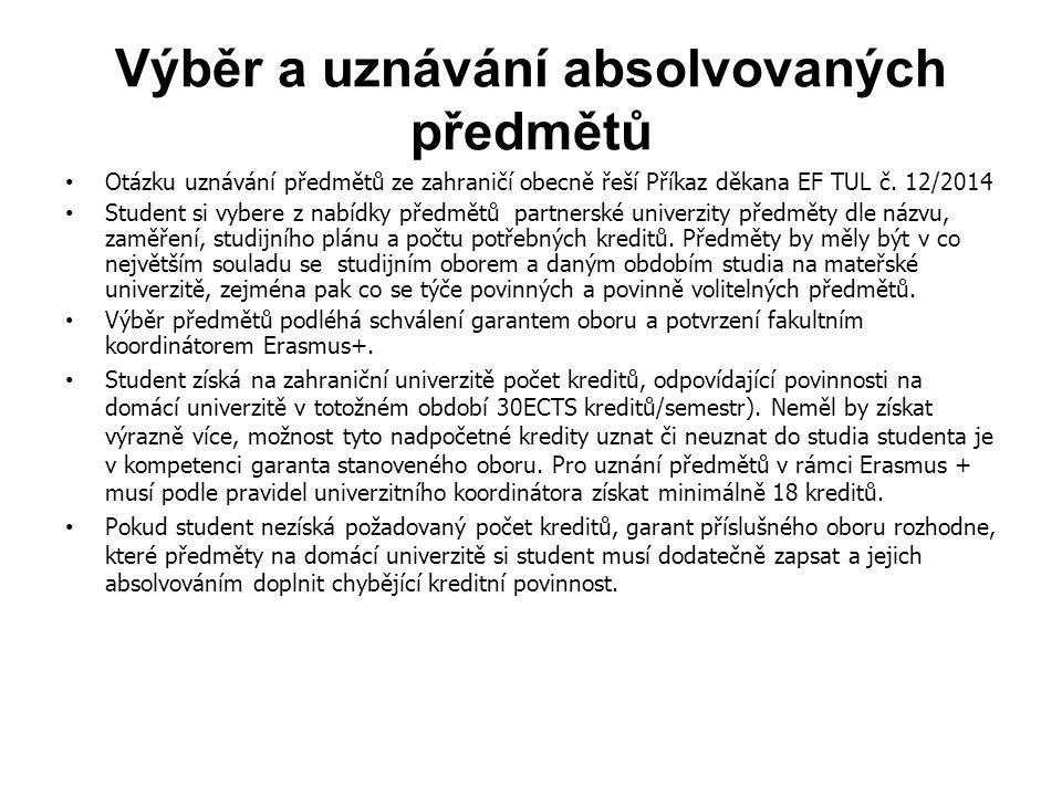 Výběr a uznávání absolvovaných předmětů Otázku uznávání předmětů ze zahraničí obecně řeší Příkaz děkana EF TUL č.