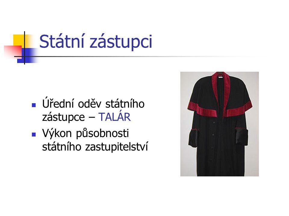 Státní zástupci Úřední oděv státního zástupce – TALÁR Výkon působnosti státního zastupitelství