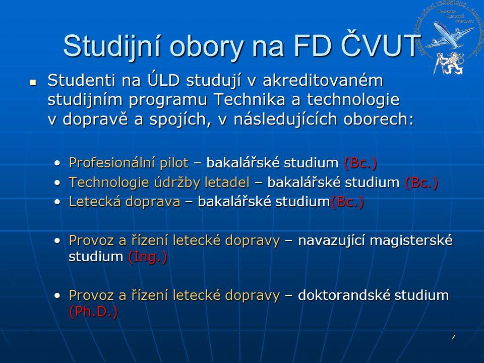 7 Studijní obory na FD ČVUT Studenti na ÚLD studují v akreditovaném studijním programu Technika a technologie v dopravě a spojích, v následujících obo