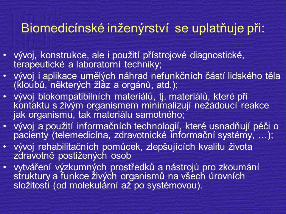 Biomedicínské inženýrství se uplatňuje při: vývoj, konstrukce, ale i použití přístrojové diagnostické, terapeutické a laboratorní techniky; vývoj i ap