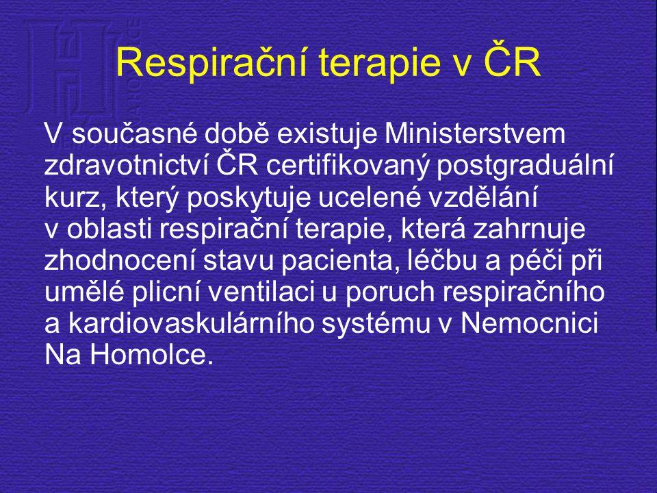 Respirační terapie v ČR V současné době existuje Ministerstvem zdravotnictví ČR certifikovaný postgraduální kurz, který poskytuje ucelené vzdělání v o