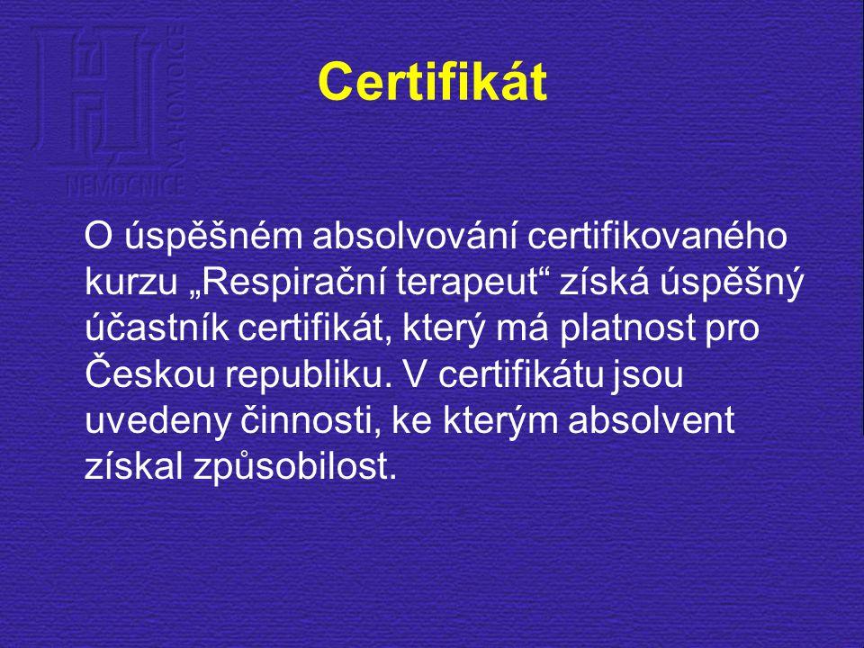 """Certifikát O úspěšném absolvování certifikovaného kurzu """"Respirační terapeut"""" získá úspěšný účastník certifikát, který má platnost pro Českou republik"""