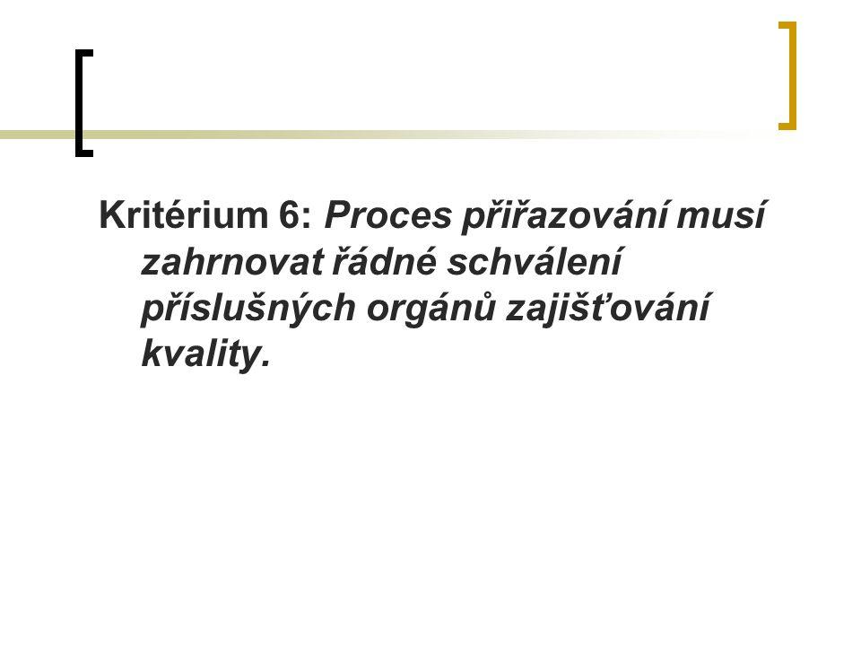 Kritérium 6: Proces přiřazování musí zahrnovat řádné schválení příslušných orgánů zajišťování kvality.