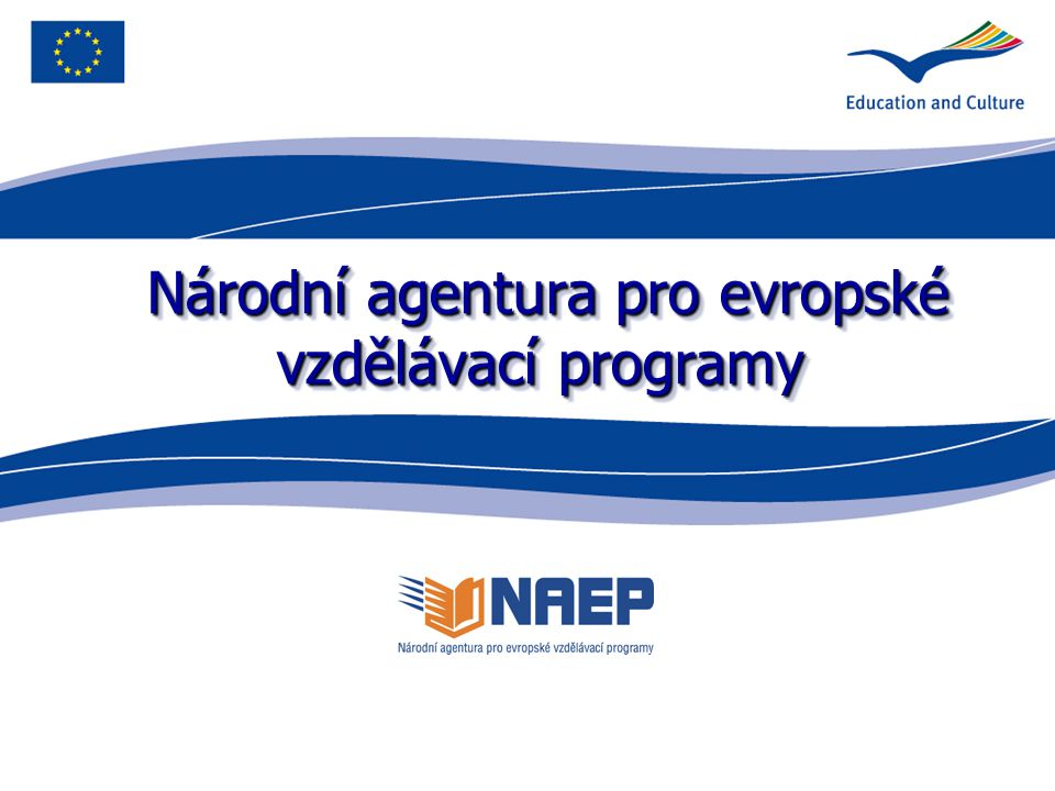 2 Národní agentura pro evropské vzdělávací programy (NAEP) funguje od 1.1.2007 při Domu zahraničních služeb Ministerstva školství, mládeže a tělovýchovy (DZS MŠMT) realizuje nový Program celoživotního učení (Lifelong Learning Programme LLP) a další programy: Erasmus Mundus, Tempus, Finanční mechanismy EHP/Norska a e-Twinning webové stránky www.naep.cz