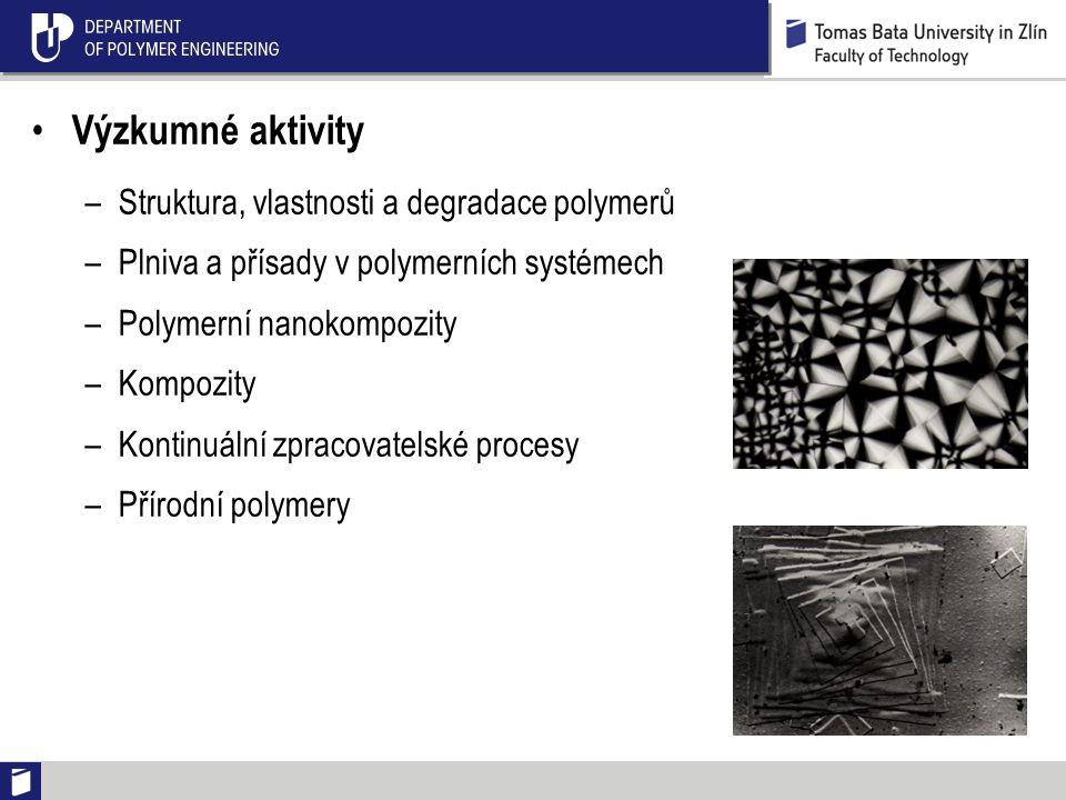 Výzkumné aktivity –Struktura, vlastnosti a degradace polymerů –Plniva a přísady v polymerních systémech –Polymerní nanokompozity –Kompozity –Kontinuální zpracovatelské procesy –Přírodní polymery