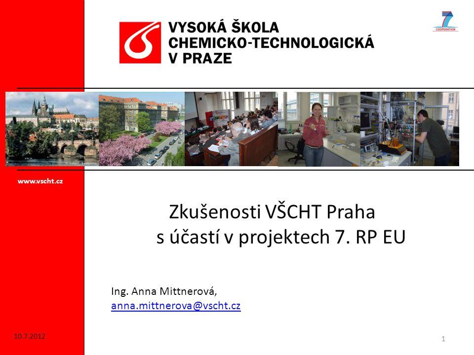 Zkušenosti VŠCHT Praha s účastí v projektech 7.RP EU www.vscht.cz 1 Ing.