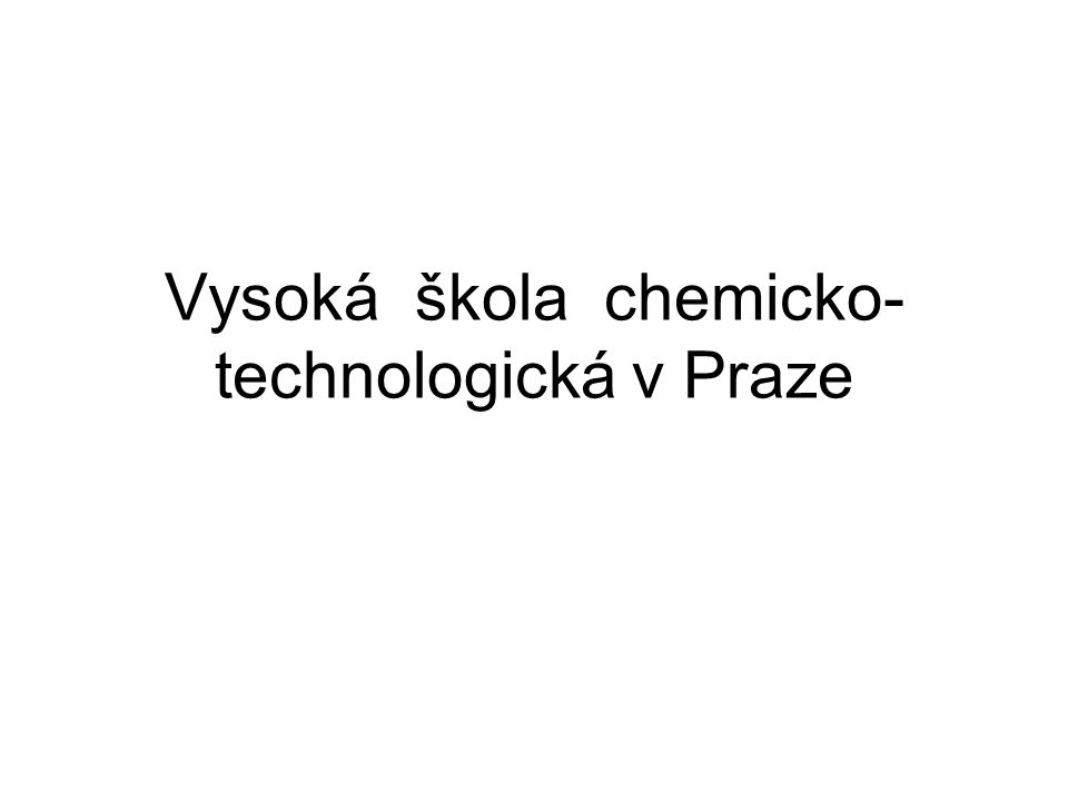 Vysoká škola chemicko- technologická v Praze