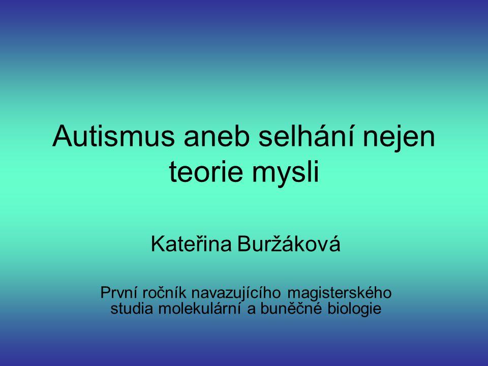 Výskyt 4 – 5 z 10000 dětí Možná genetická spojitost 75 % autistů je mentálně retardovaných 25 % má IQ normální až nadprůměrné – Vysoce funkční autismus, Aspergrův syndrom