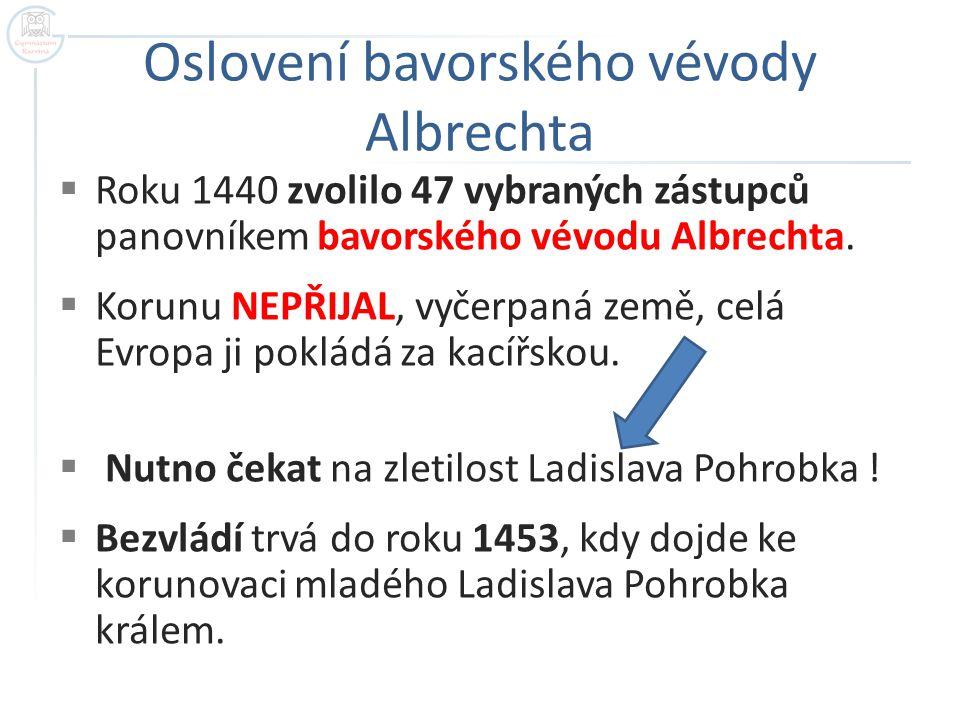 Král Ladislav Pohrobek (1453 – 1457)  Ladislav Pohrobek korunován roku 1453, avšak o záležitostech státu si zvykli rozhodovat tři nejvlivnější stavy (panstvo, nižší šlechta, měšťané královských měst).