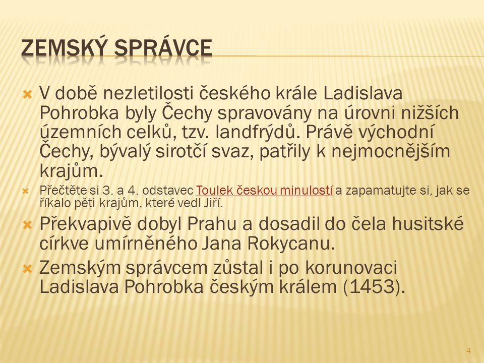  V době nezletilosti českého krále Ladislava Pohrobka byly Čechy spravovány na úrovni nižších územních celků, tzv. landfrýdů. Právě východní Čechy, b
