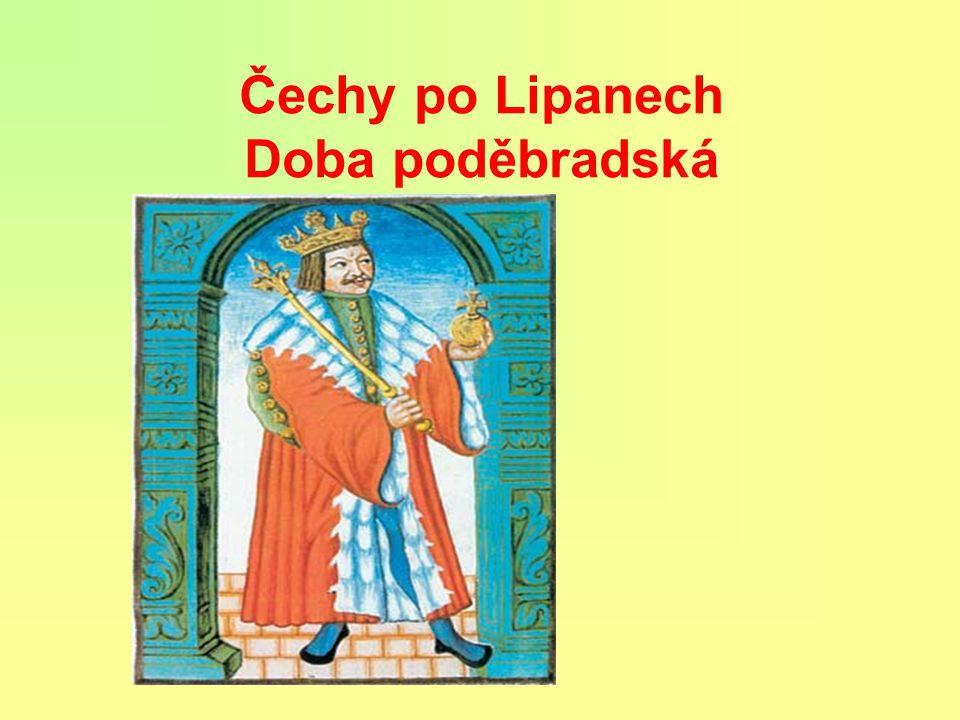 Čechy po Lipanech Doba poděbradská
