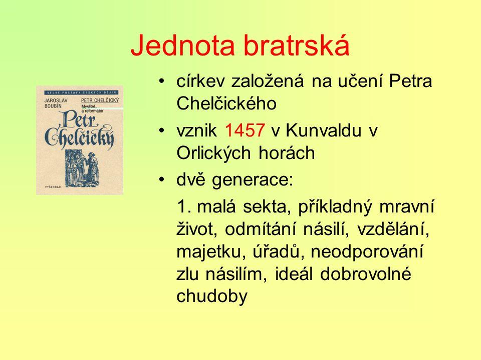 Petr Chelčický † před 1460 Myslitel a reformátor Jihočeský zeman Jednoznačně odmítal násilí, rozešel se s husity, jakmile sáhli k násilí Jeho jméno -