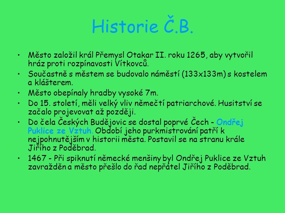 Historie Č.B. Město založil král Přemysl Otakar II.