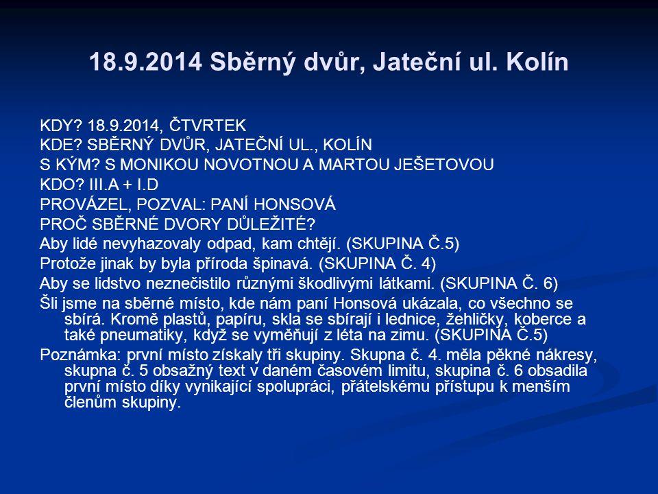 18.9.2014 Sběrný dvůr, Jateční ul. Kolín KDY. 18.9.2014, ČTVRTEK KDE.