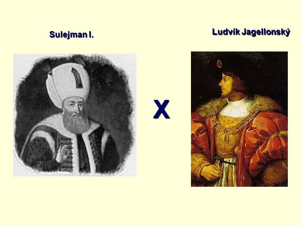 X Sulejman I. Ludvík Jagellonský