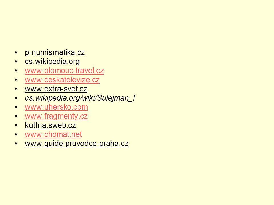 p-numismatika.czp-numismatika.cz cs.wikipedia.orgcs.wikipedia.org www.olomouc-travel.czwww.olomouc-travel.czwww.olomouc-travel.cz www.ceskatelevize.cz