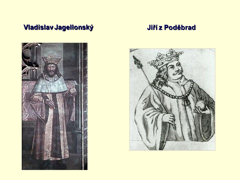 Vladislav Jagellonský Jiří z Poděbrad