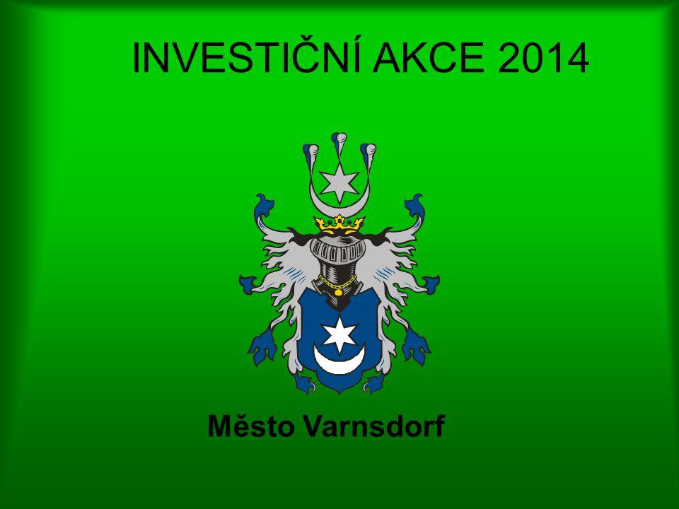 INVESTIČNÍ AKCE 2014 Město Varnsdorf