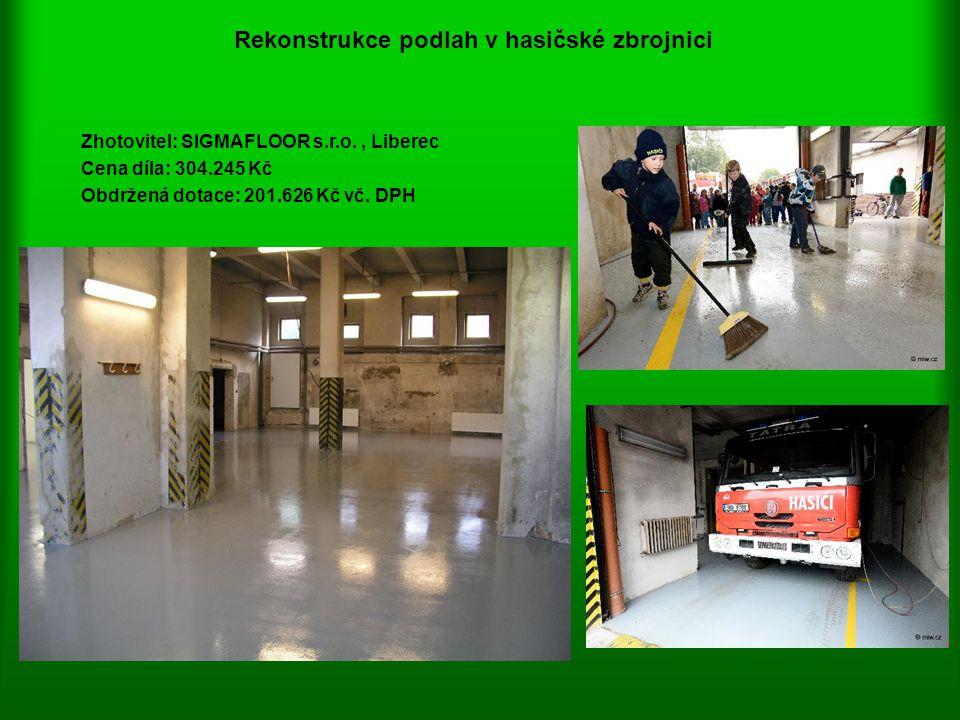 Rekonstrukce podlah v hasičské zbrojnici Zhotovitel: SIGMAFLOOR s.r.o., Liberec Cena díla: 304.245 Kč Obdržená dotace: 201.626 Kč vč. DPH