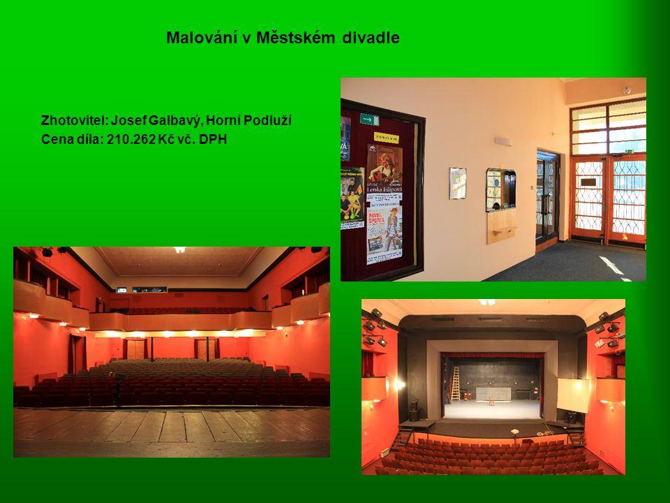 Malování v Městském divadle Zhotovitel: Josef Galbavý, Horní Podluží Cena díla: 210.262 Kč vč. DPH