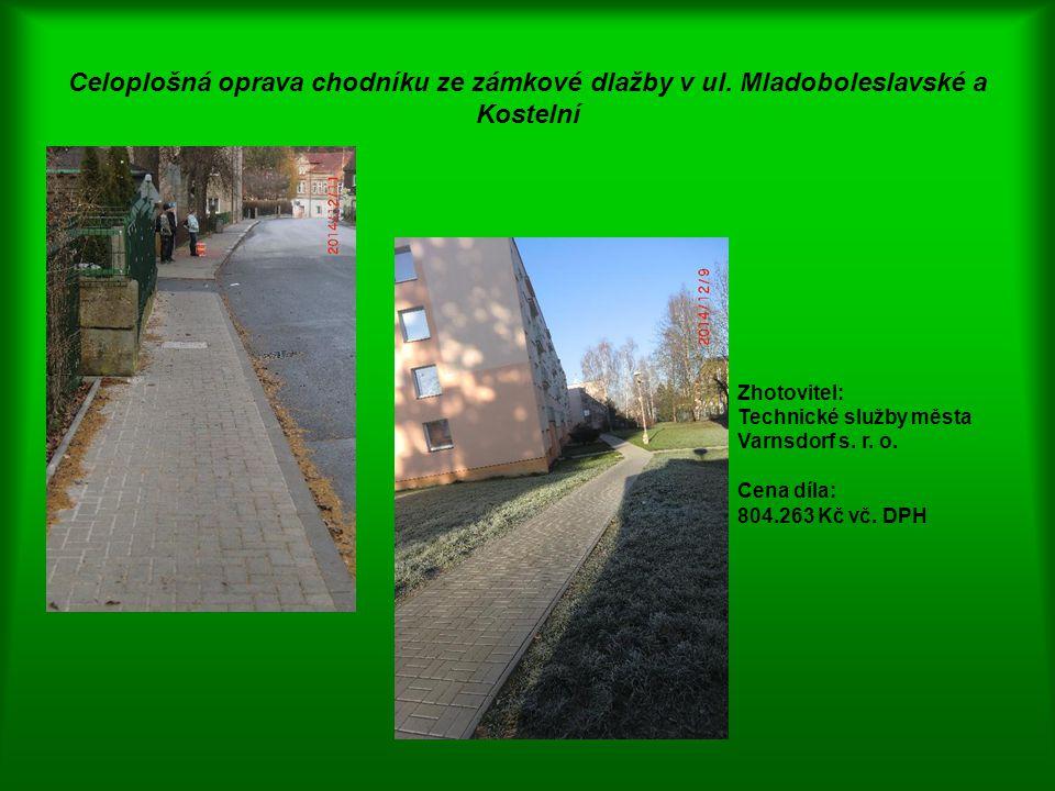 Celoplošná oprava chodníku ze zámkové dlažby v ul. Mladoboleslavské a Kostelní Zhotovitel: Technické služby města Varnsdorf s. r. o. Cena díla: 804.26