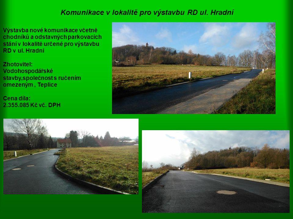 Komunikace v lokalitě pro výstavbu RD ul. Hradní Výstavba nové komunikace včetně chodníků a odstavných parkovacích stání v lokalitě určené pro výstavb
