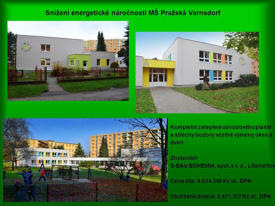 Snížení energetické náročnosti MŠ Pražská Varnsdorf Kompletní zateplení obvodového pláště a střechy budovy včetně výměny oken a dveří Zhotovitel: S-BA