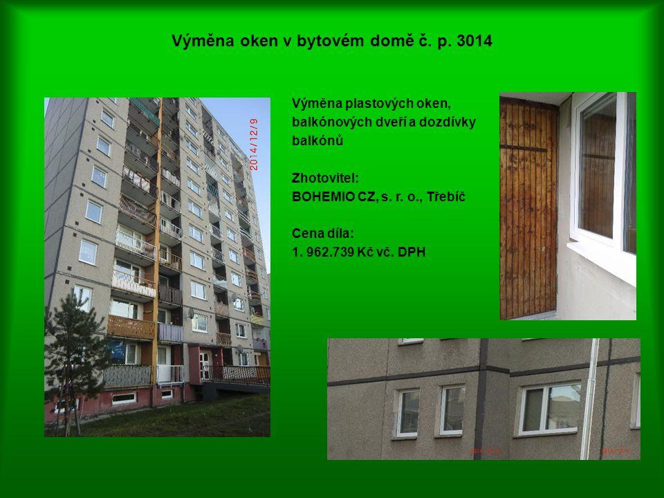 Výměna oken v bytovém domě č. p. 3014 Výměna plastových oken, balkónových dveří a dozdívky balkónů Zhotovitel: BOHEMIO CZ, s. r. o., Třebíč Cena díla: